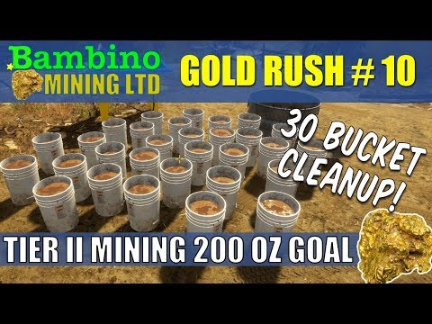 Gold Rush The Game #10 30 Bucket Clean Up | 200 Oz? Tier II Mining