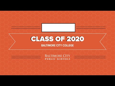 Baltimore City College- Class of 2020