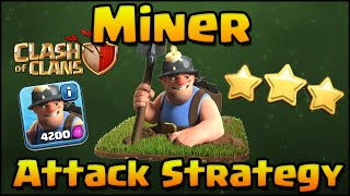 Clash of Clans - Miner Attack Strategy vs TH11 | How to use Miners Effectively and 3 Star!