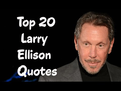 Top 20 Larry Ellison Quotes || The American internet entrepreneur