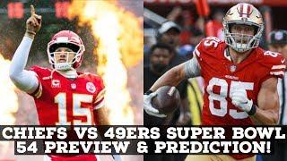Kansas City Chiefs Vs San Francisco 49ers! Superbowl 54 PREVIEW & PREDICTION!