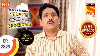 Taarak Mehta Ka Ooltah Chashmah - Ep 2829 - Full Episode - 30th September, 2019