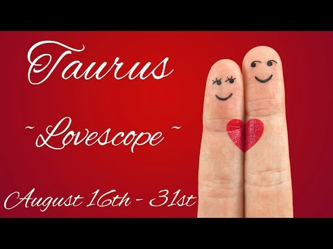 Taurus ~ These are my confessions! ~ Lovescope Aug 16th - 31st