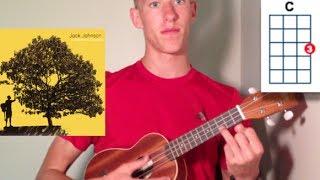 Better Together by Jack Johnson -- Ukulele Tutorial
