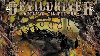 "Devil Driver ""Outlaws 'till the End Vol 1"" review"