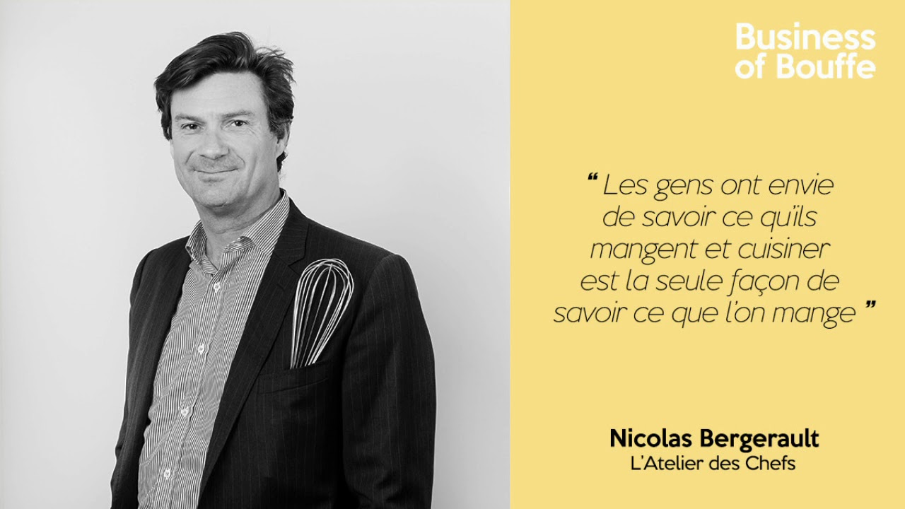 Nicolas Bergerault Atelier Des Chefs Podcast Business Of Bouffe