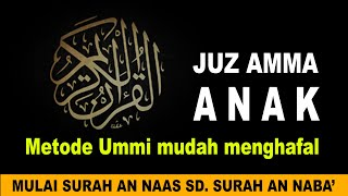 Download JUZ 30 FULL MURROTAL JUZ AMMA METODE UMMI DENGAN HURUF LATIN SURAT AN NAAS SAMPAI SURAT AN NABA