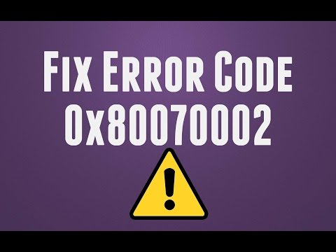 How to fix Error Code 0x80070002 The system cannot find the file specified