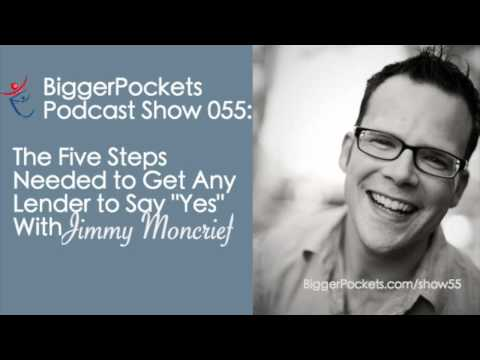 """The Five Steps Needed to Get Any Lender to Say """"Yes"""" with Jimmy Moncrief 