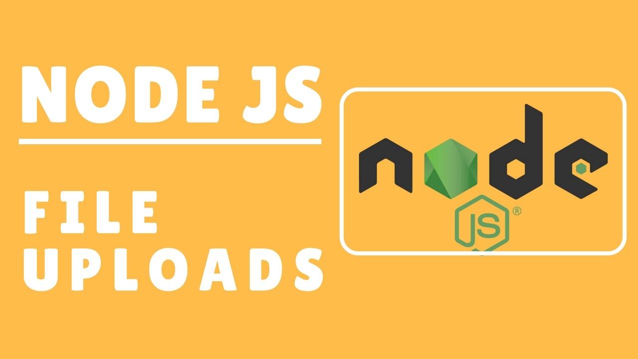 How to Upload Files in NodeJs Server
