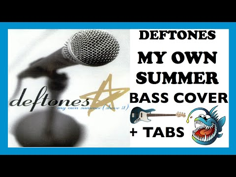 DEFTONES - MY OWN SUMMER (HD BASS COVER + TABS)