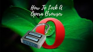 how to lock opera browser without any software in computer