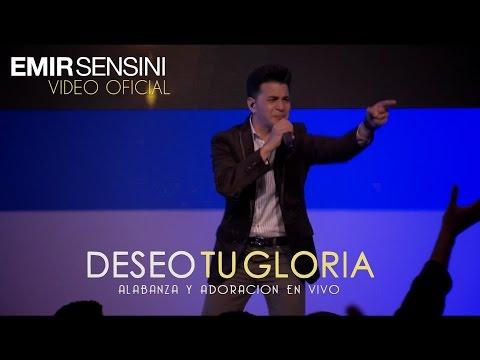 DESEO TU GLORIA - EMIR SENSINI - OFICIAL HD