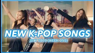NEW K-POP SONGS | JULY 2019 (WEEK 1)