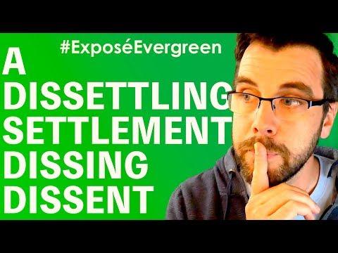 Evergreen's Dissettling Settlement Dissing Dissent