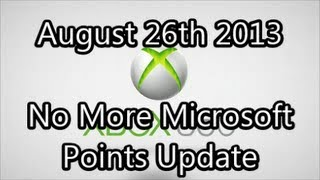 Xbox Live Update - August 26th 2013 - No More Microsoft Points!?