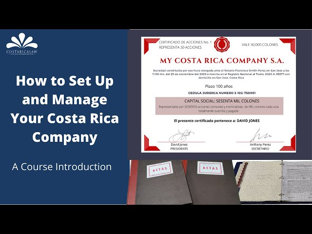 How to Set Up and Manage Your Costa Rica Company - Course Introduction