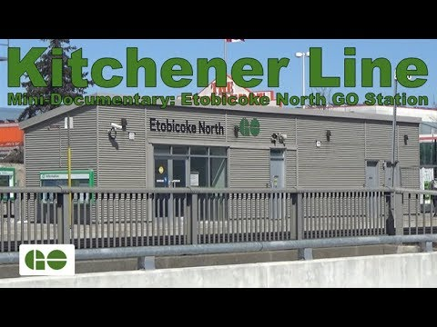 Kitchener Line - Mini-Documentary: Etobicoke North GO Station