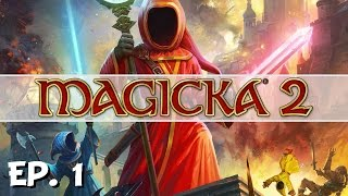 Magicka 2- Ep. 1 - The Quartet of Wizards! - Let