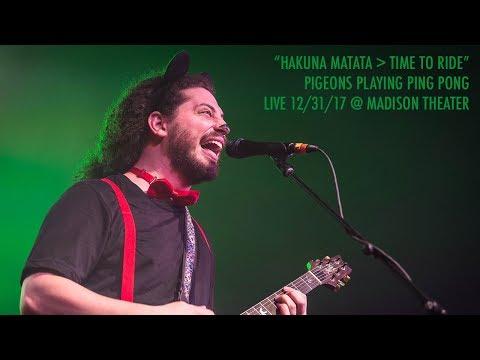 "Pigeons Playing Ping Pong: ""Hakuna Matata→Time To Ride"" Live At Madison Theater 12/31/17 [Pro-Shot]"