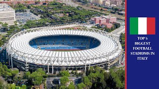 Top 5 Biggest Football Stadiums in Italy