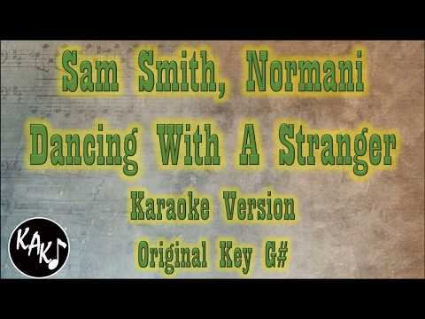 Sam Smith Normani - Dancing With A Stranger Karaoke  Instrumental Cover Original Key G
