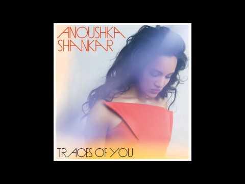 Anoushka Shankar Unsaid Traces Of You Ft. Norah Jones