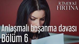 İçimdeki Fırtına 6. Bölüm (Final) - Anlaşmalı Boşanma Davası
