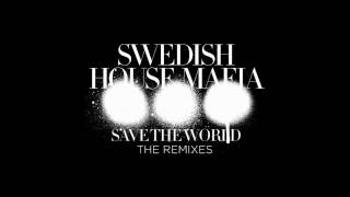 Swedish House Mafia - Save The World (AN21 & Max Vangeli Remix)
