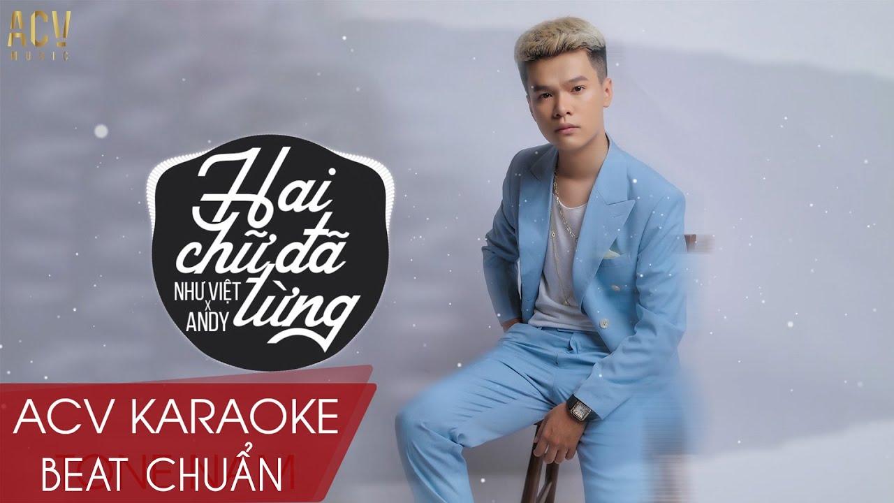 Karaoke   Hai Chữ Đã Từng - Như Việt x Andy   Nhạc Trẻ Remix EDM Tik Tok Gây Nghiện Hiện Nay