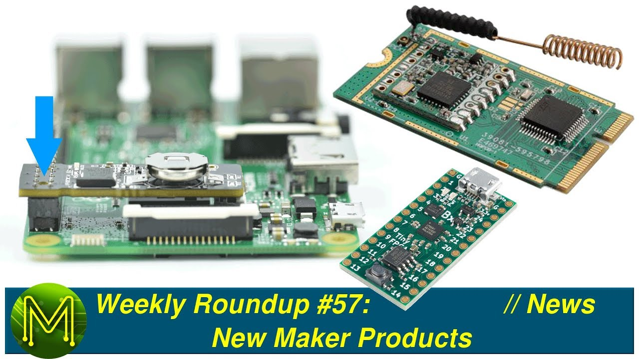 #223 Weekly Roundup #57: New Maker Products // News