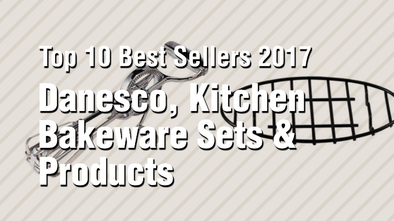 Danesco kitchen bakeware sets products top 10 best sellers 2017