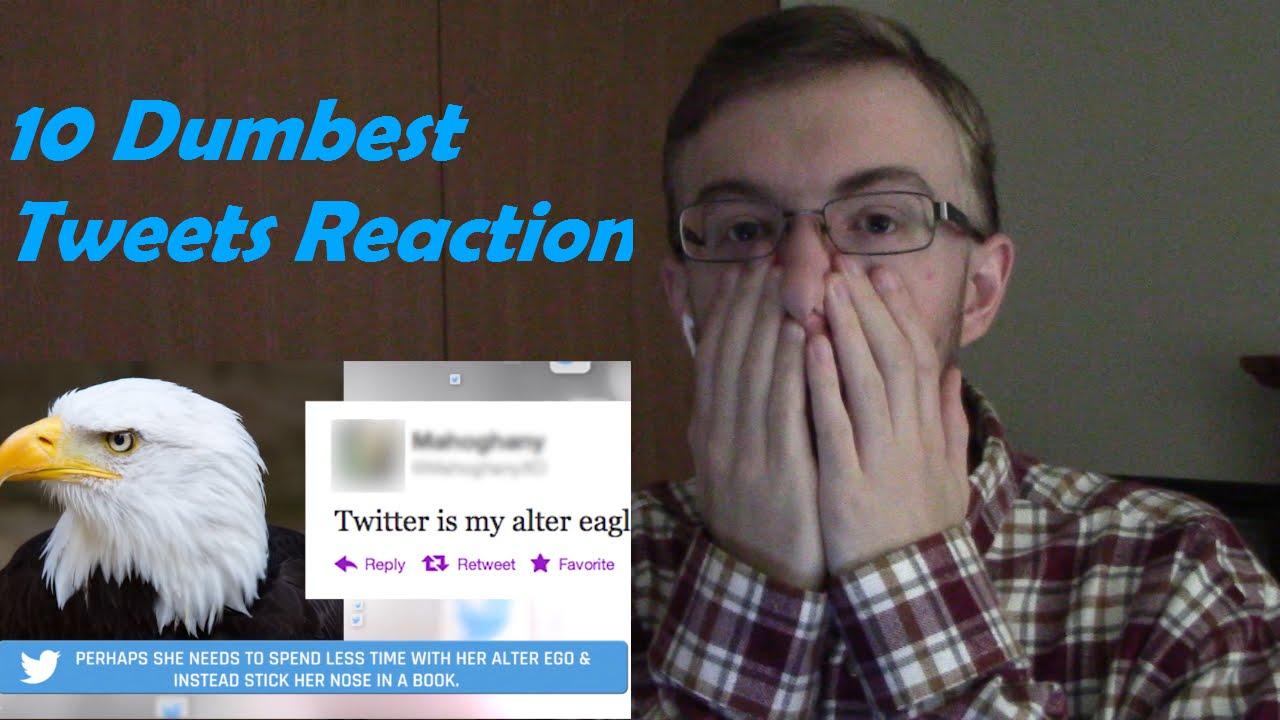 10 Dumbest Tweets: REACTION!