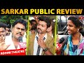 Sarkar Is Dedicated To Whole Indian Citizens - FDFS Public Review At Rohini Theatre | Thalapathy