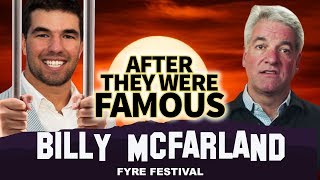 Billy McFarland of Fyre Festival | AFTER They Were Famous | Andy King is MVP