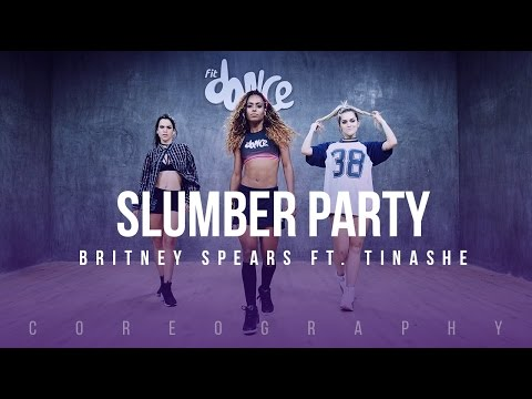 Slumber Party - Britney Spears ft. Tinashe - Choreography - FitDance Life