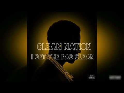 Gucci Mane - I Get The Bag Feat. Migos (Clean Edit) -Clean Nation