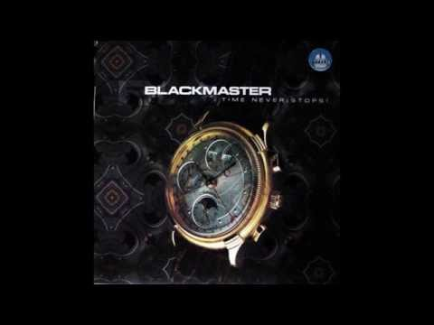 Blackmaster - Time Never Stops