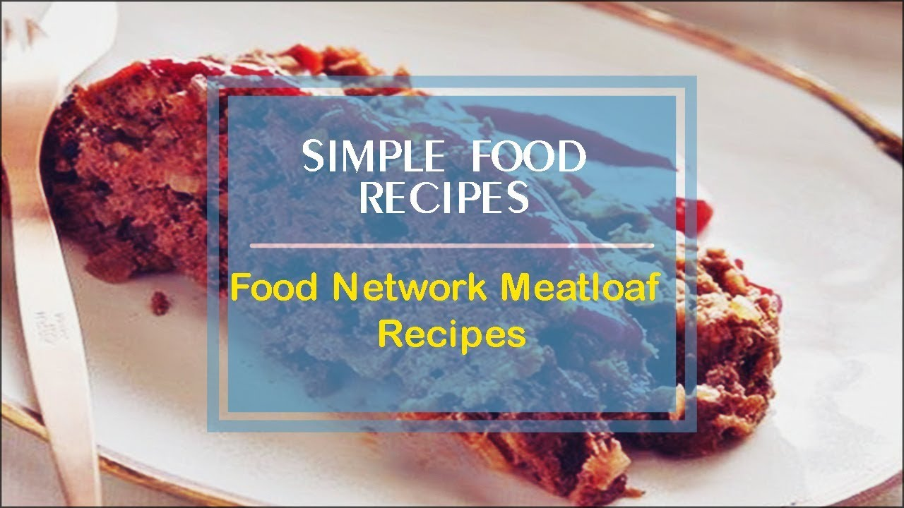 Food network meatloaf recipes youtube forumfinder