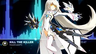 ▶【Electro】★ Cuckyduck - kill the killer【 DeadmusicFC Release】