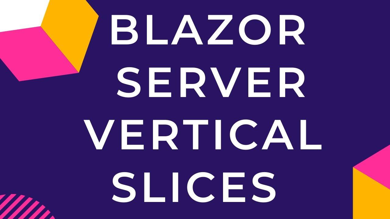 Blazor Server Vertical Slice Architecture
