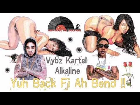 Vybz Kartel Ft Alkaline - Yuh Back Fi Ah Bend [ Tuff Dogg Remix ]