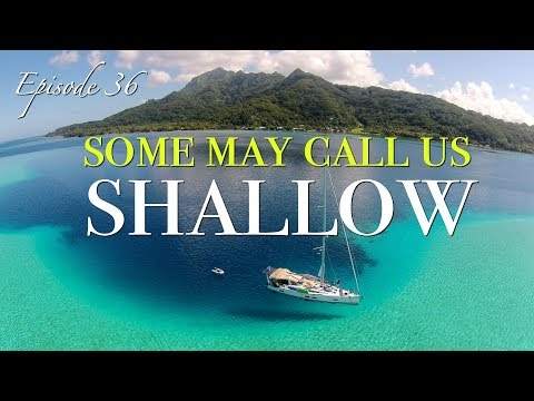 [Ep 36] Shallow cruising in the gorgeous Society Islands [Sailing Zatara]