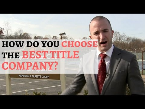 How To Choose The Best Title Company For The Purchase Of Your Home