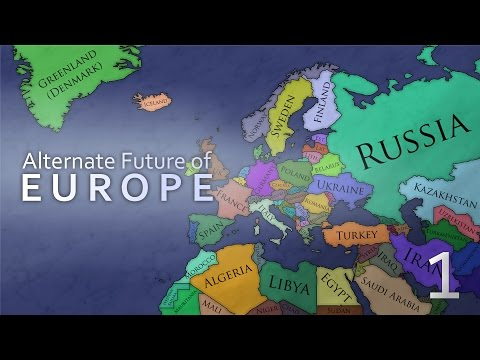 Alternate Future of Europe - Episode 1 - Before the Chaos