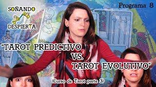 Programa 8 ► TAROT: PREDICTIVO VS. EVOLUTIVO ⚝ CURSO de TAROT 3 ⚝