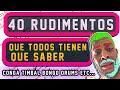 40 RUDIMENTOS QUE TODOS TIENEN QUE SABER
