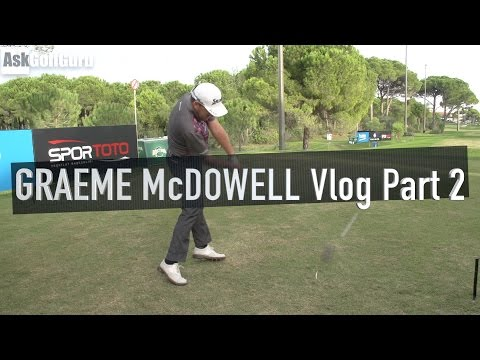 Graeme McDowell Vlog Part 2