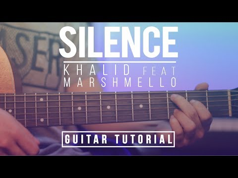 Silence - Marshmello ft. Khalid - Guitar Tutorial (lesson) | Melody and Chords