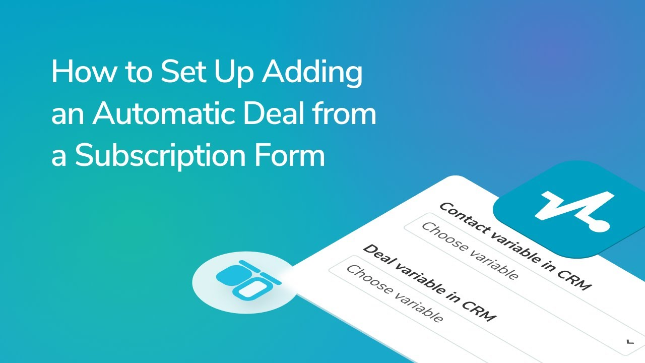 How to Set Up Adding an Automatic Deal from a Subscription Form